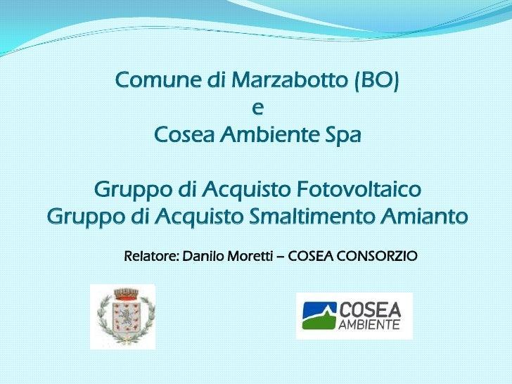Comune di Marzabotto (BO)                 e         Cosea Ambiente Spa    Gruppo di Acquisto FotovoltaicoGruppo di Acquist...