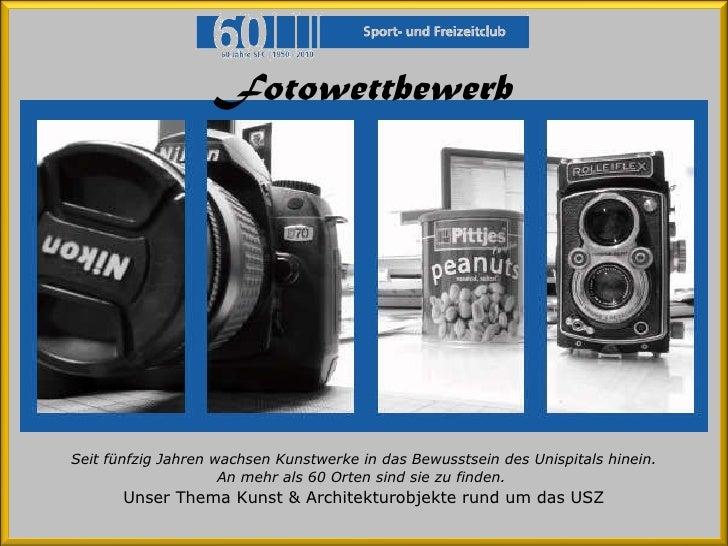 Fotowettbewerb Seit fünfzig Jahren wachsen Kunstwerke in das Bewusstsein des Unispitals hinein. An mehr als 60 Orten sind ...
