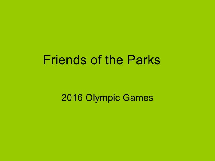 Friends of the Parks 2016 Olympic Games