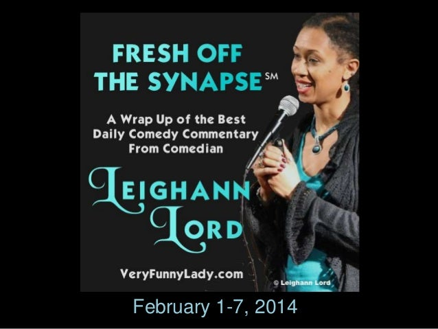 Leighann Lord's Fresh Off the Synapse February 1-7, 2014