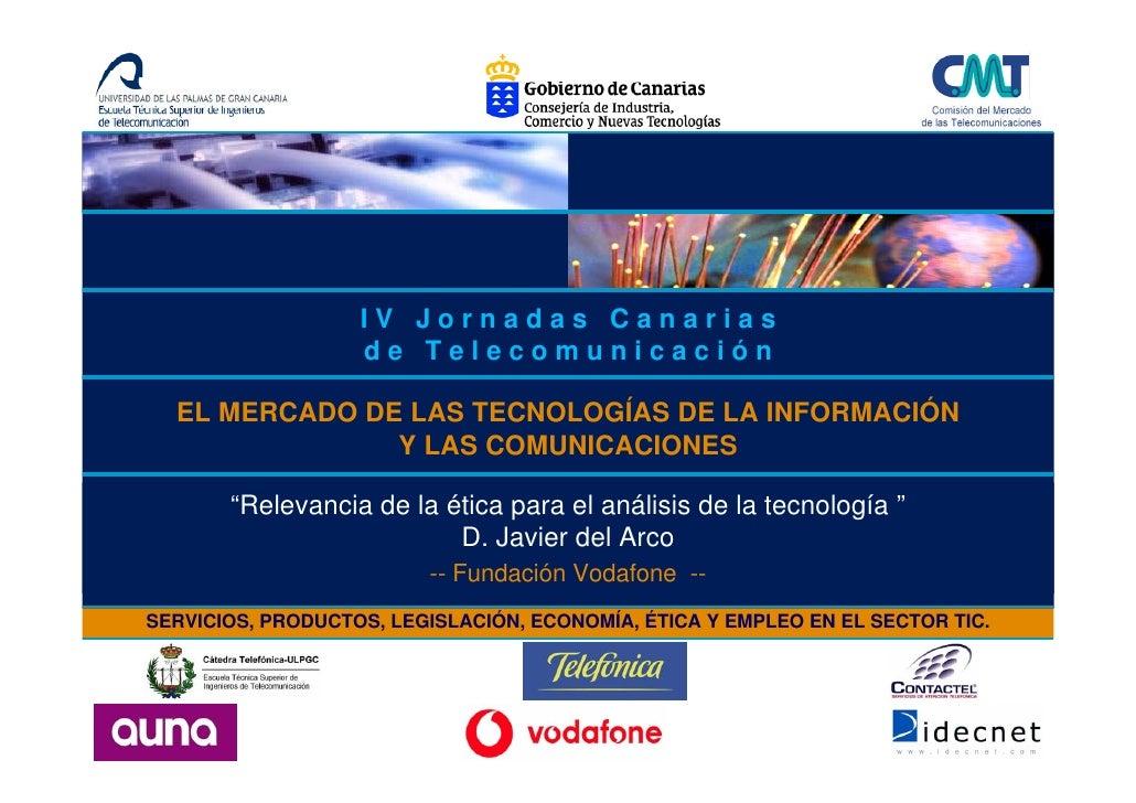 IV Jornadas Canarias                    de Telecomunicación    EL MERCADO DE LAS TECNOLOGÍAS DE LA INFORMACIÓN            ...