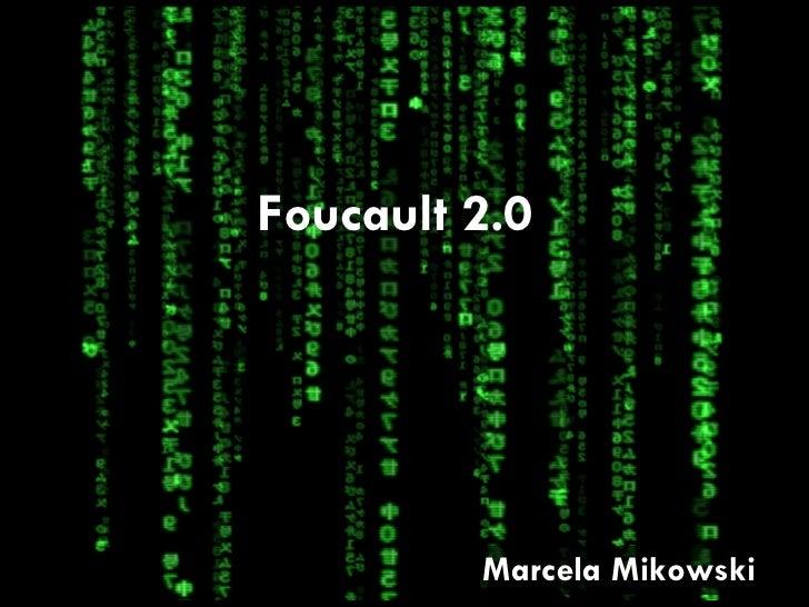 Foucault 2.0 Marcela Mikowski