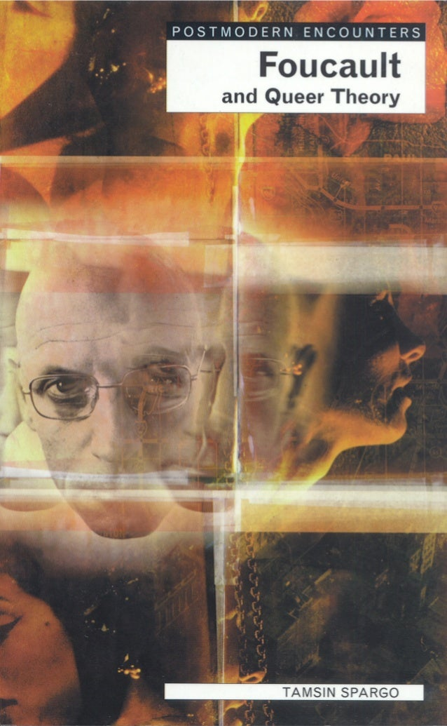 POSTMODERN ENCOUNTERS  Foucault and Queer Theory  TAMSIN SPARGO