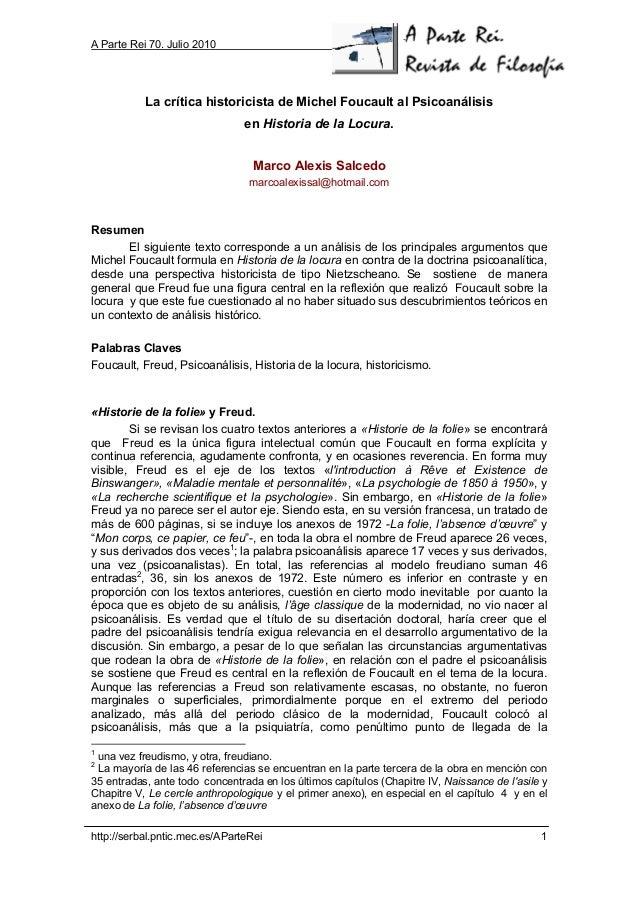 A Parte Rei 70. Julio 2010  La crítica historicista de Michel Foucault al Psicoanálisis en Historia de la Locura. Marco Al...