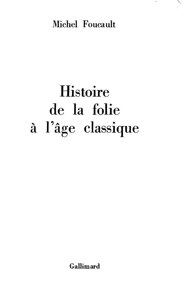 Michel Foucault  Histoire  de la folie  à l'âge classique  Gallimard