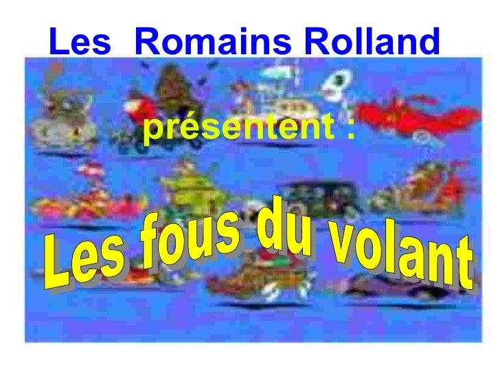 Les Romains Rolland    présentent :