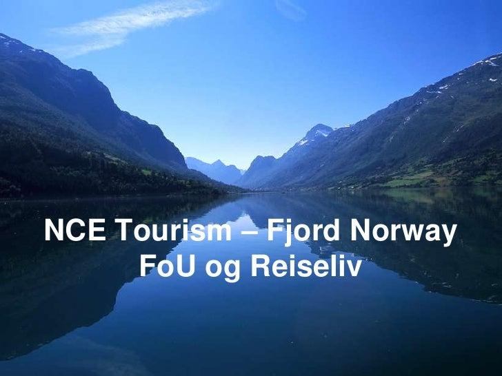 NCE Tourism – Fjord NorwayFoU og Reiseliv<br />