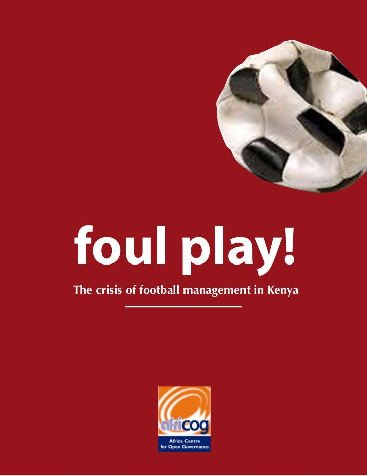 Foul play   the crisis of football management in kenya