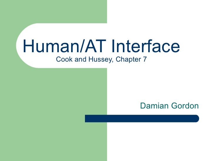 Human/AT Interface Cook and Hussey, Chapter 7 Damian Gordon