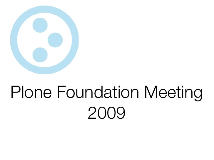 Plone Foundation Meeting          2009
