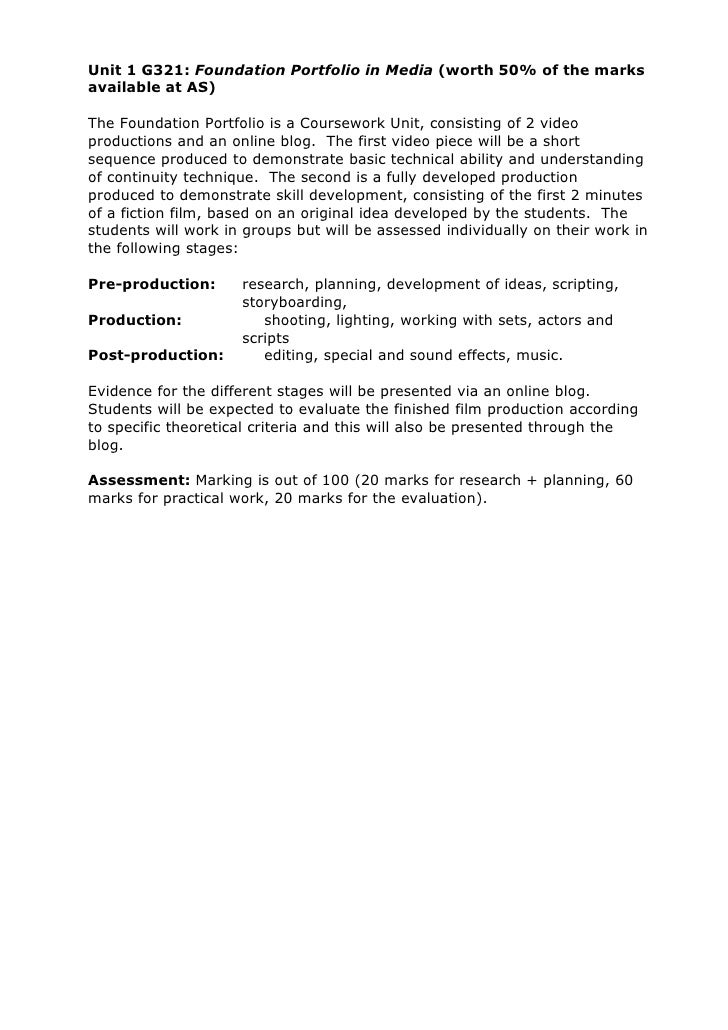 Unit 1 G321: Foundation Portfolio in Media (worth 50% of the marks available at AS)  The Foundation Portfolio is a Coursew...