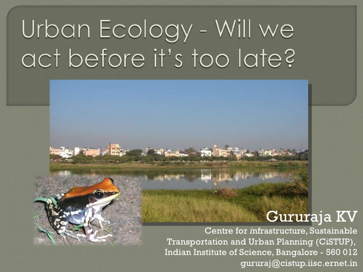 Gururaja KV Centre for  i nfrastructure, Sustainable Transportation and Urban Planning (CiSTUP),  Indian Institute of Scie...