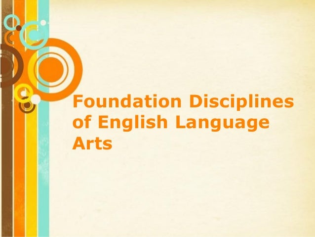Free Powerpoint Templates Page 1 Free Powerpoint Templates Foundation Disciplines of English Language Arts