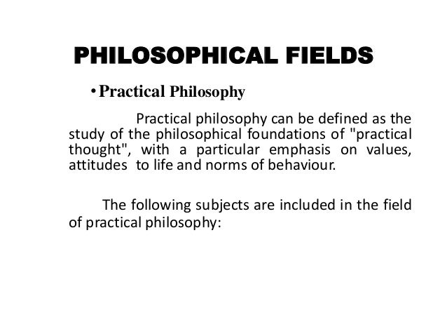Are philosophies practical in use..?