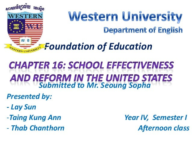 Foundation of Education Submitted to Mr. Seoung Sopha Presented by: - Lay Sun -Taing Kung Ann Year IV, Semester I - Thab C...