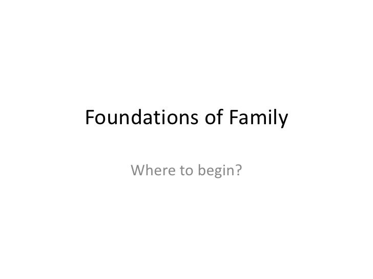 Foundation of family