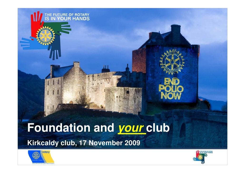 Foundation and your club Kirkcaldy club, 17 November 2009