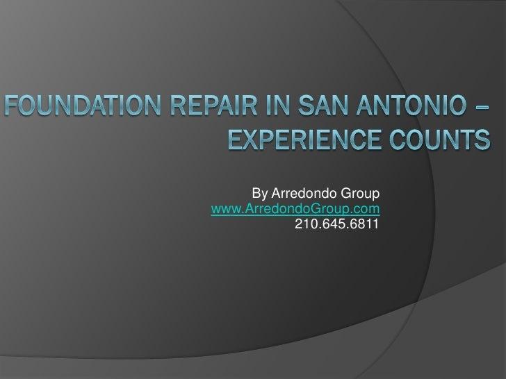 By Arredondo Groupwww.ArredondoGroup.com            210.645.6811