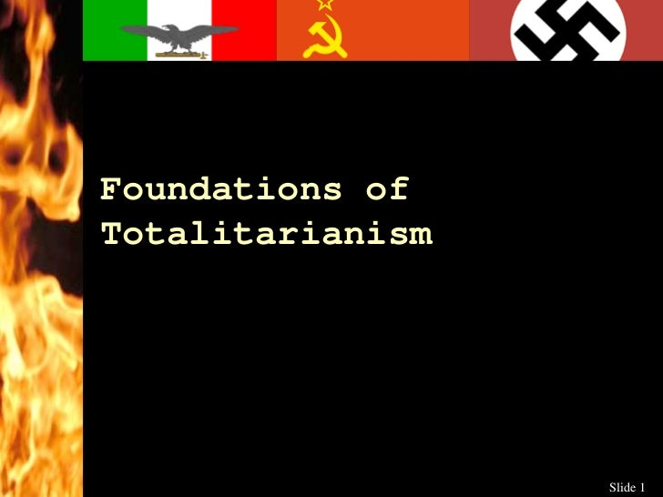 Foundations of Totalitarianism