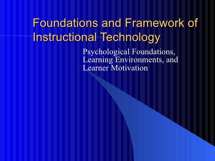Foundations And Framework Of Instructional Technology