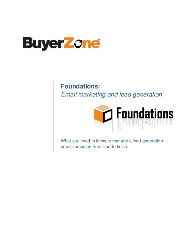 Foundations: Email marketing and lead generation What you need to know to manage a lead generation email campaign from sta...