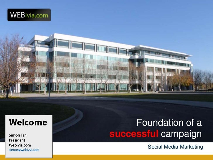 Foundation of asuccessful campaign        Social Media Marketing