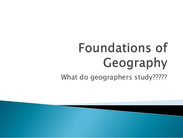 What do geographers study?????