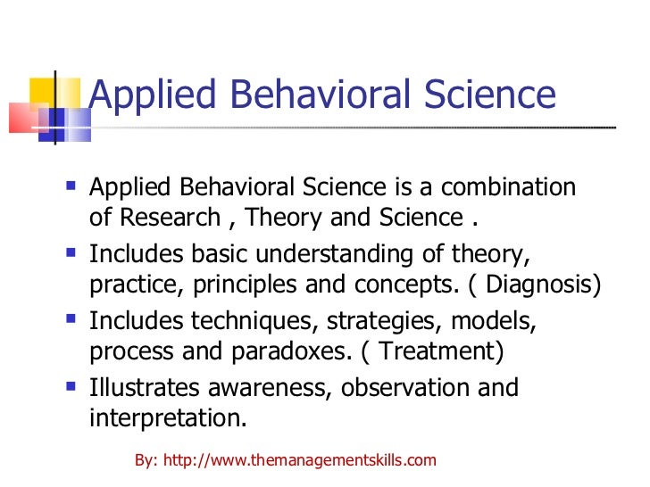 behavior science in organization Why the us government is embracing behavioral science francesca gino  president obama ordered government agencies to use behavioral science  an organization set up in the united kingdom.