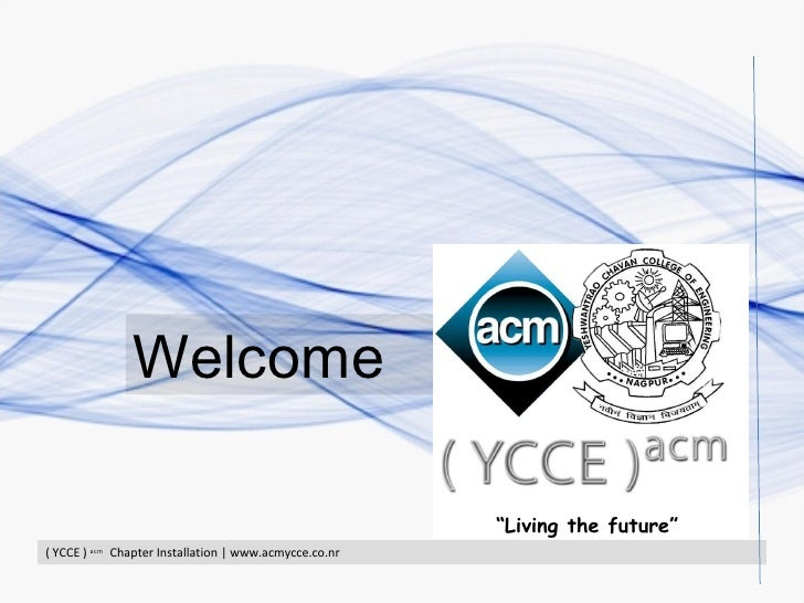 """ Living the future"" Welcome ( YCCE )  acm  Chapter Installation 