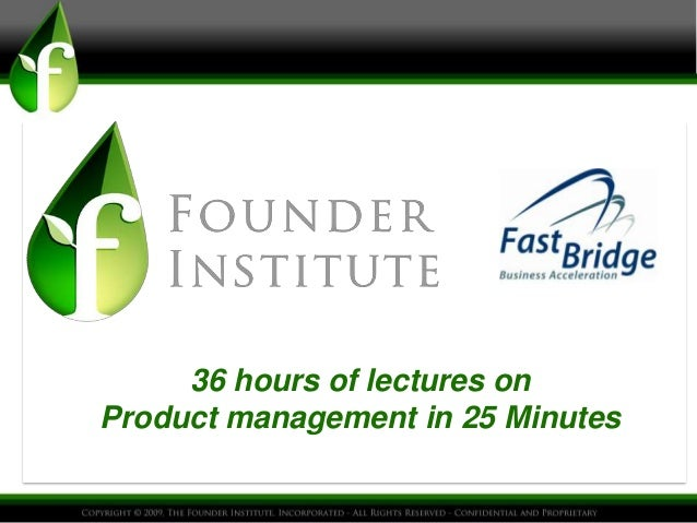 36 hours of lectures onProduct management in 25 Minutes