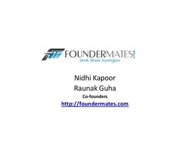 Nidhi Kapoor Raunak Guha Co-founders http://foundermates.com
