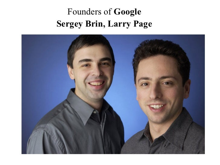 Founders of GoogleSergey Brin, Larry Page