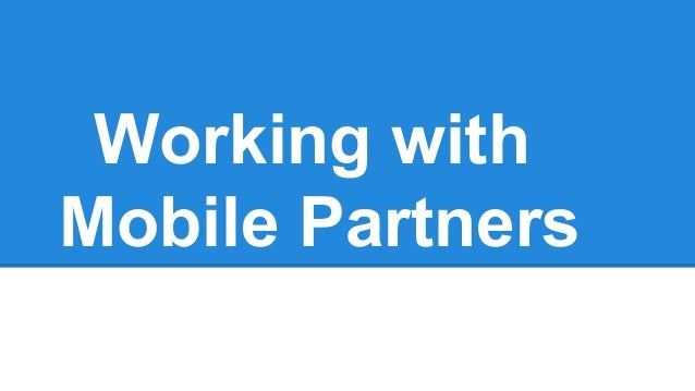 Working with Mobile Partners by Bob Upham