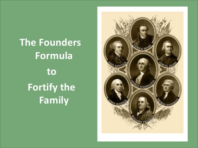 The Founders Formula to Fortify the Family
