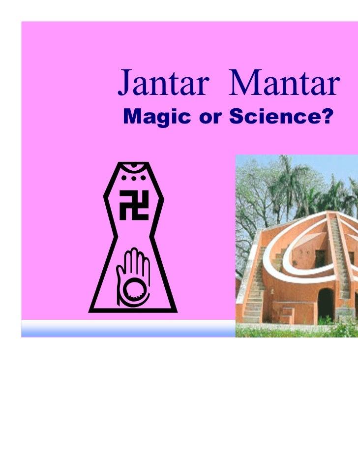 Jantar MantarMagic or Science?