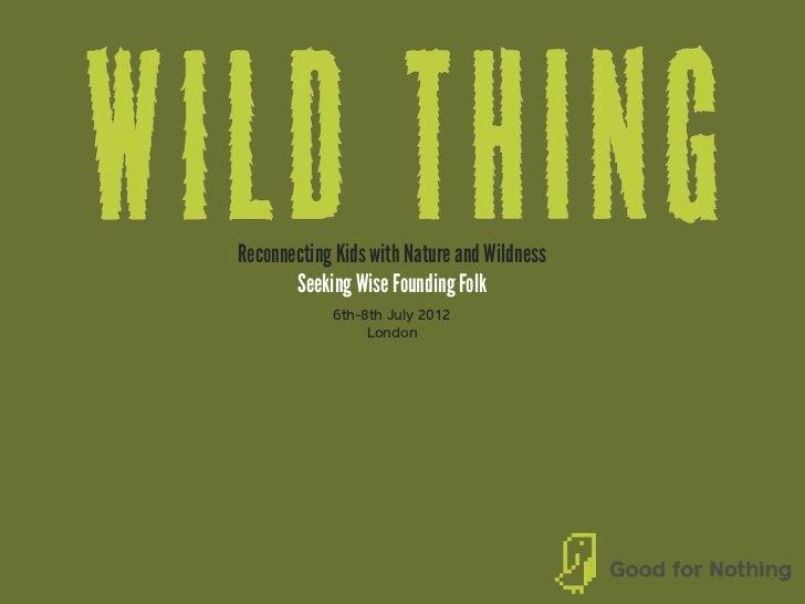 Founding folk for wild thing