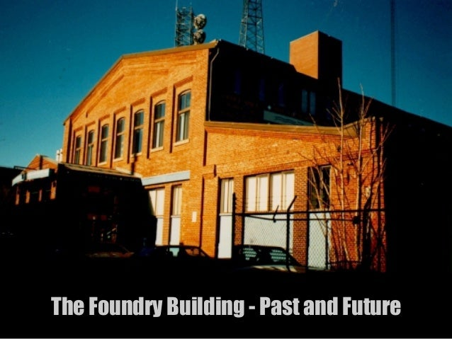The Foundry Building - Past and Future
