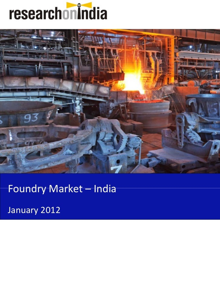 Market Research Report : Foundry Market in India 2012