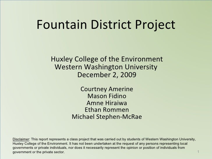 Fountain District Project Huxley College of the Environment Western Washington University  December 2, 2009 Courtney Ameri...
