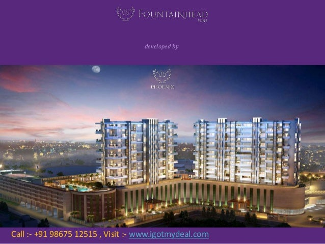 Fountainhead - Viman Nagar, Pune developed by Call :- +91 98675 12515 , Visit :- www.igotmydeal.com