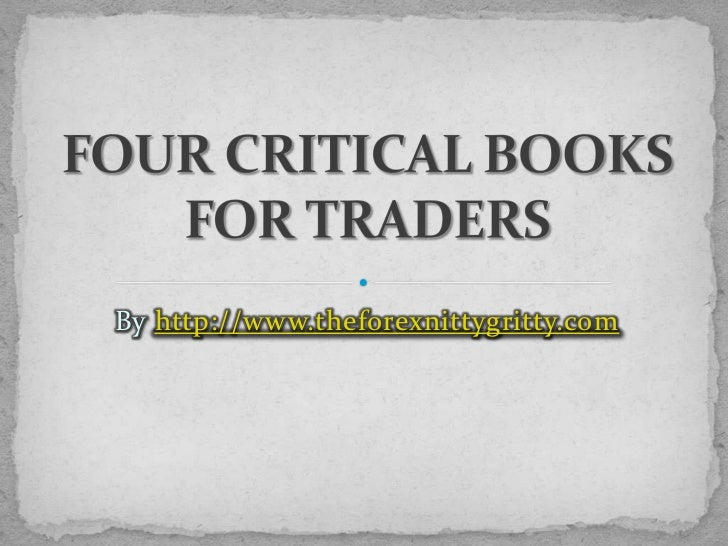 FOUR CRITICAL BOOKS FOR TRADERS