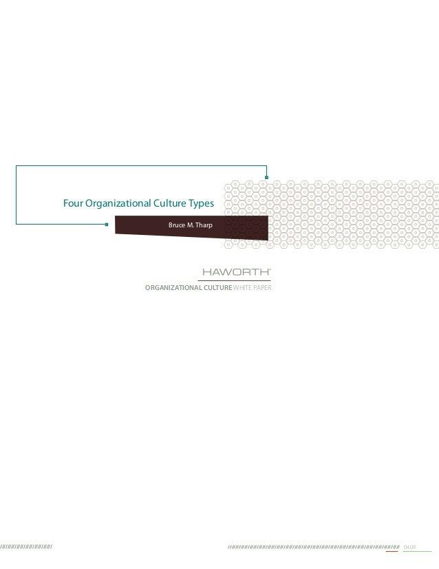 Bruce M. Tharp ORGANIZATIONAL CULTURE WHITE PAPER Four Organizational Culture Types 04.09