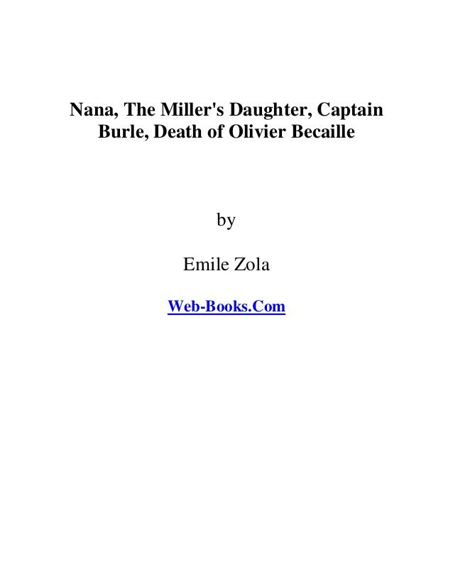 Nana, The Miller's Daughter, Captain Burle, Death of Olivier Becaille by Emile Zola Web-Books.Com