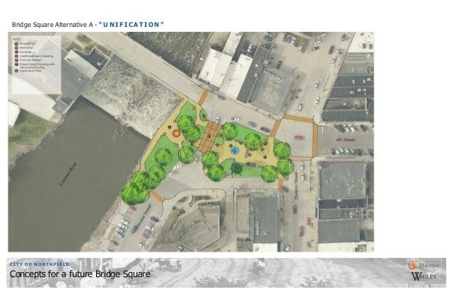 """CITY OF NORTHFIELD Concepts for a future Bridge Square Bridge Square Alternative A - """"UNIFICATION"""""""