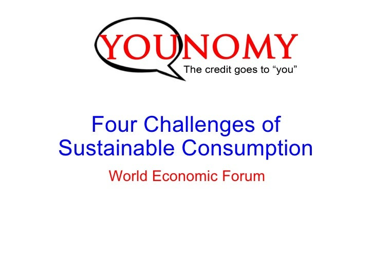 Four Challenges of Sustainable Consumption World Economic Forum