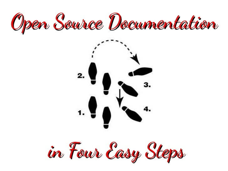 Open Source Documentation    in Four Easy Steps
