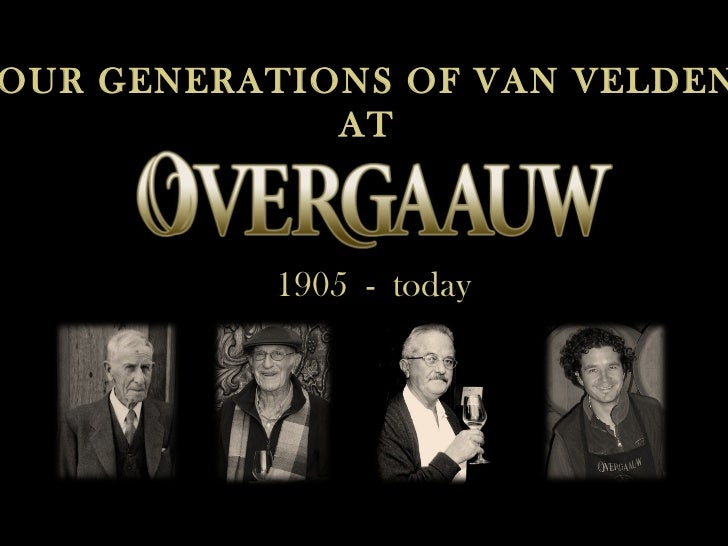 FOUR GENERATIONS OF VAN VELDENS AT 1905  -  today
