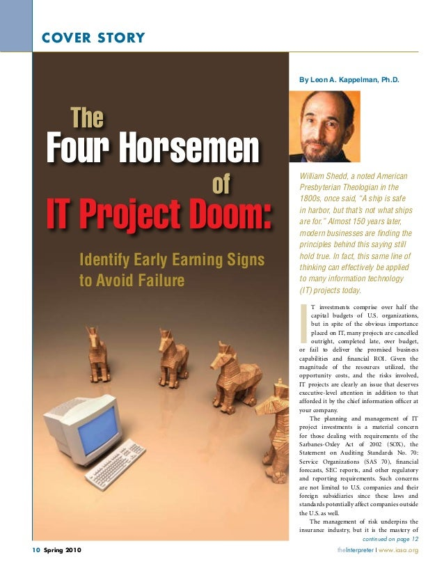 cover story By Leon A. Kappelman, Ph.D.  The  Four Horsemen of  IT Project Doom: Identify Early Earning Signs to Avoid Fai...