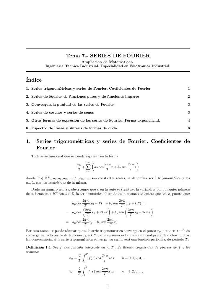 Tema 7.- SERIES DE FOURIER                                 Ampliación de Matemáticas.             Ingeniería Técnica Indus...