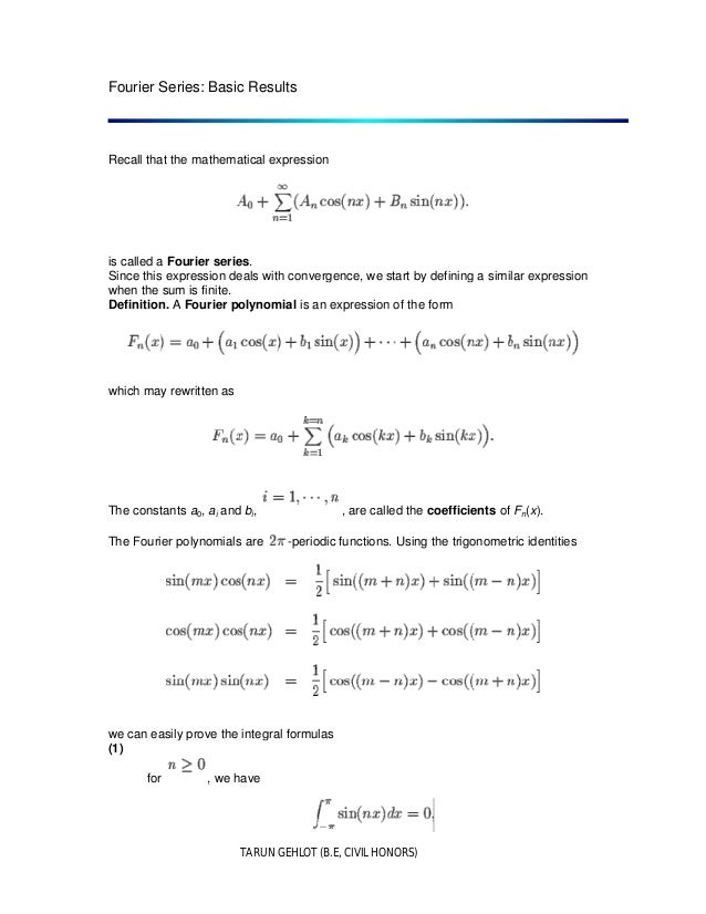 TARUN GEHLOT (B.E, CIVIL HONORS) Fourier Series: Basic Results Recall that the mathematical expression is called a Fourier...